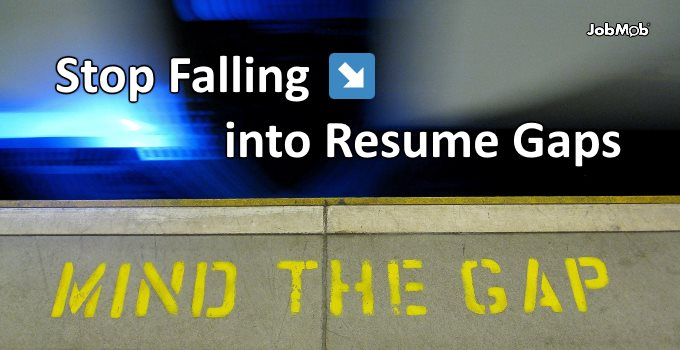 Stop Falling into Resume Gaps