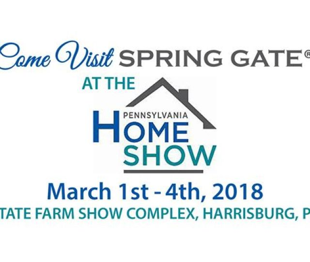 Spring Gate At The Pa Home Show Harrisburg March 1 4