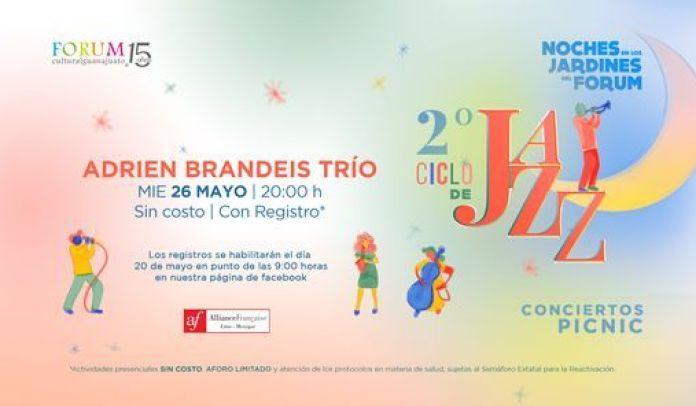 2o. Ciclo de Jazz - ADRIEN BRANDEIS TRÍO, Jardín de las Esculturas del  Forum Cultural Guanajuato, May 26 2021   AllEvents.in