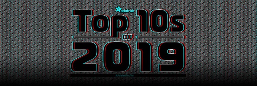 Adafruit top 10 2019 blog