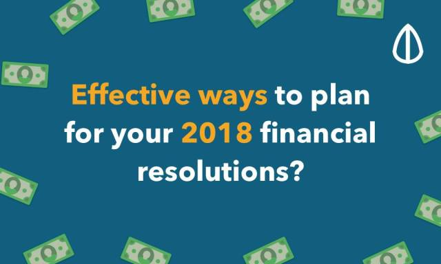 Financial New Year Resolutions For The Year 2018 And How To