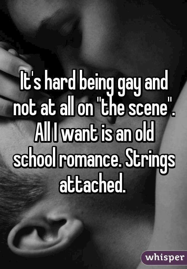 its hard being gay