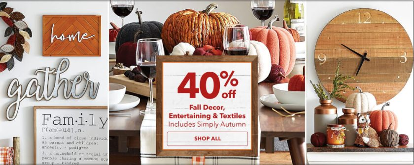 30% off Fall Decor, Entertaining and Textiles. Includes Simply Autumn. Shop Now.