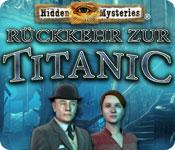Wimmelbildspiel Hidden Mysteries Rückkehr zur Titanic