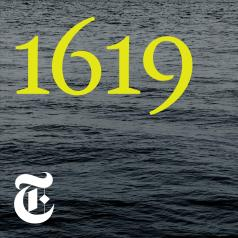 1619 (Podcast) - The New York Times | Listen Notes