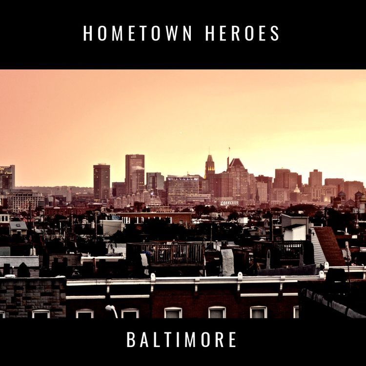 Listen to the Hometown Heroes of Baltimore on Audiomack
