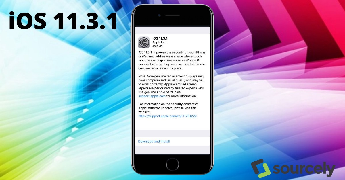 Apple releases iOS 11 3 1 to Fix Touch Issue     sourcely Apple has released a new software update  less than a month after releasing  iOS 11 3 and killing touch functionality in third party screen replacements