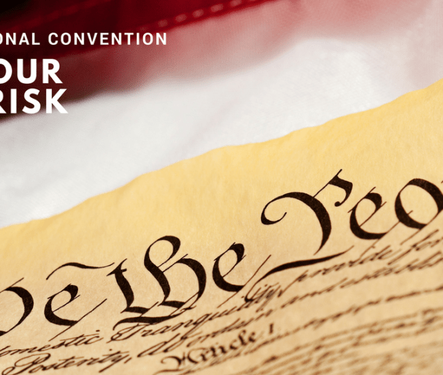 Constitutional Rights And Public Interest Groups Oppose An Article V Convention