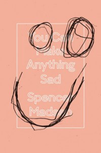 YouCanMakeAnythingSad