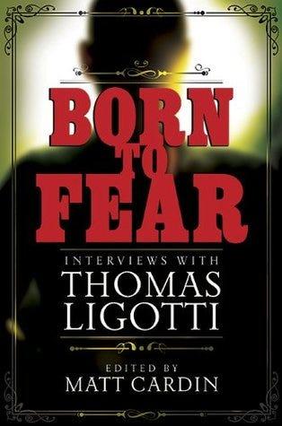 Born to Fear, Ligotti