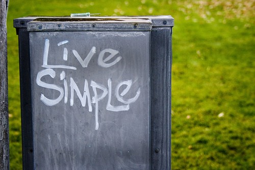 Live simple - Simplify Your Life