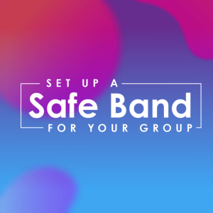 How Can I Set Up a Safe BAND for My Group?