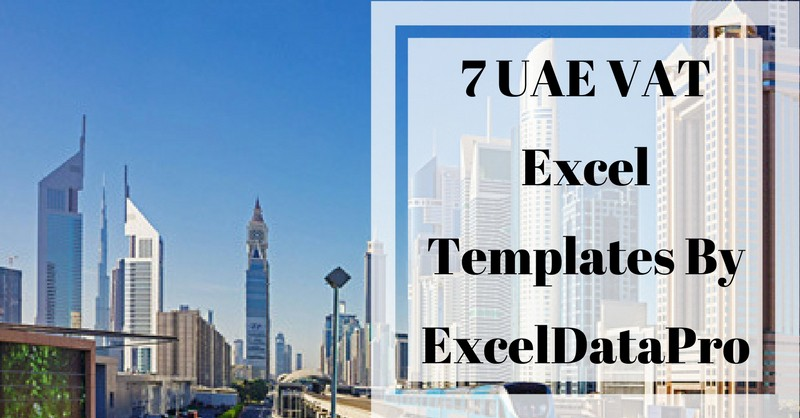 7 UAE VAT Excel Templates by ExcelDataPro     Mohammed Fahim     Medium 7 UAE VAT Excel Templates by ExcelDataPro