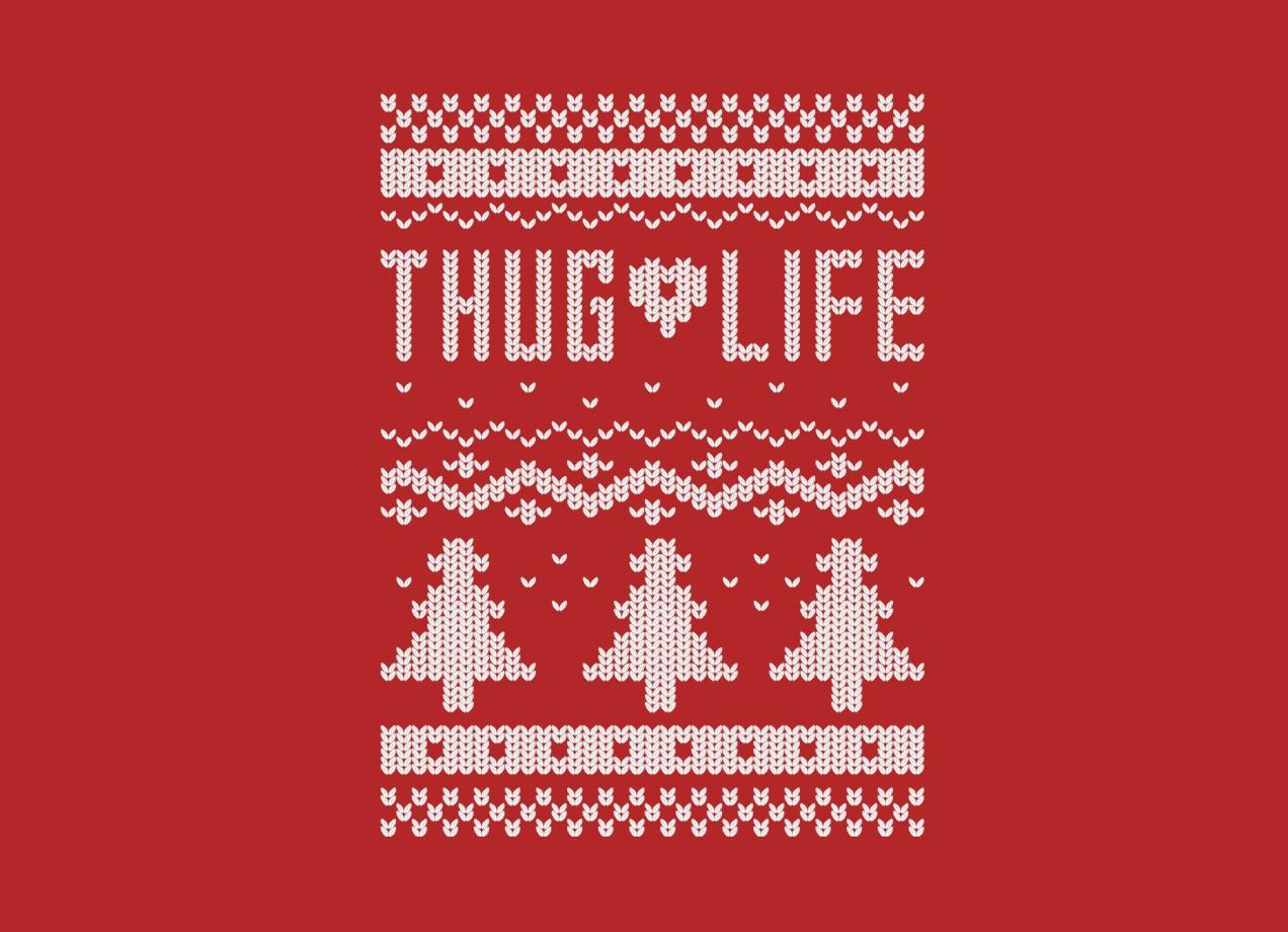 Thug Life Christmas Sweater By JLWestover Threadless