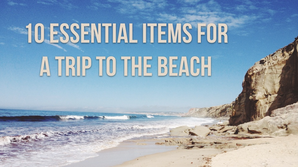 10 Beach Items for a Carefree and Cool Summer