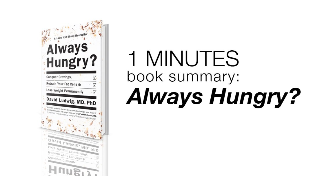 1 Minute Book Summary: Always Hungry?