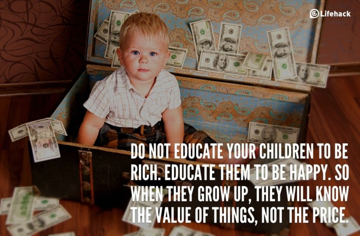 do not educate your children to be rich