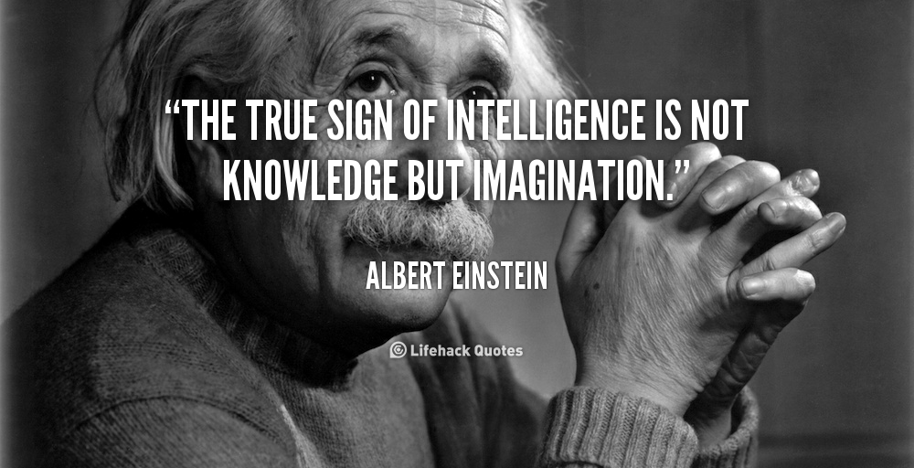 quote-Albert-Einstein-the-true-sign-of-intelligence-is-not-465