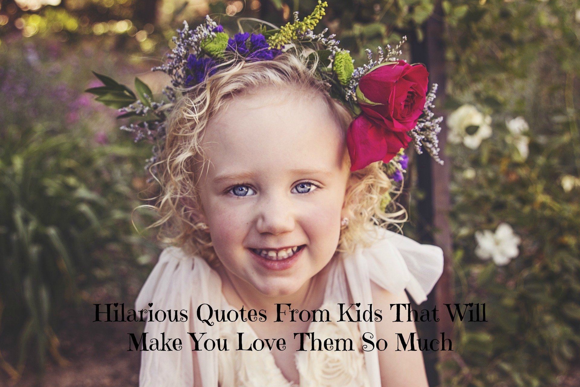 Hilarious Quotes From Kids That Will Make You Love Them So