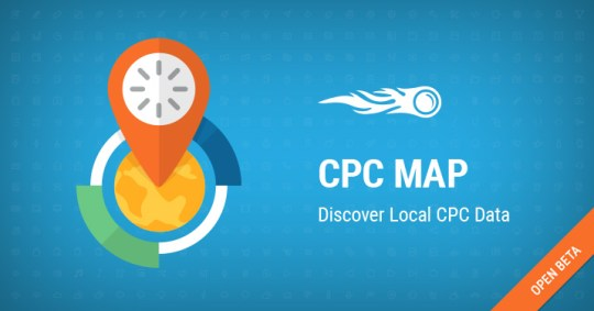 CPC Map Tool  Go Local to Go Big with Your PPC Campaign   SEMrush SEMrush CPC Map  Discover Local CPC Data