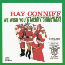 We Wish You A Merry Christmas Ray Conniff Ray Conniff Amp The Singers Songs Reviews Credits
