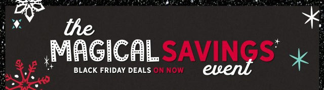 Magical Savings Event | Black Friday Deals On Now