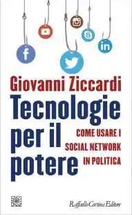 Tecnologie per il potere - Giovanni Ziccardi