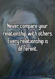 Image result for Dont compare your relationship with others