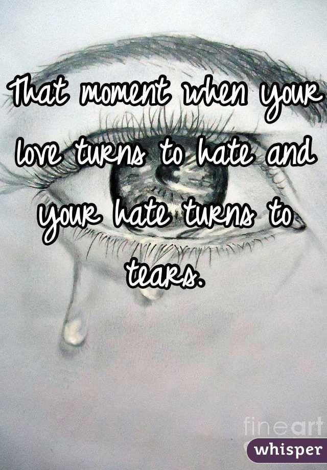 Image result for love turns to hate