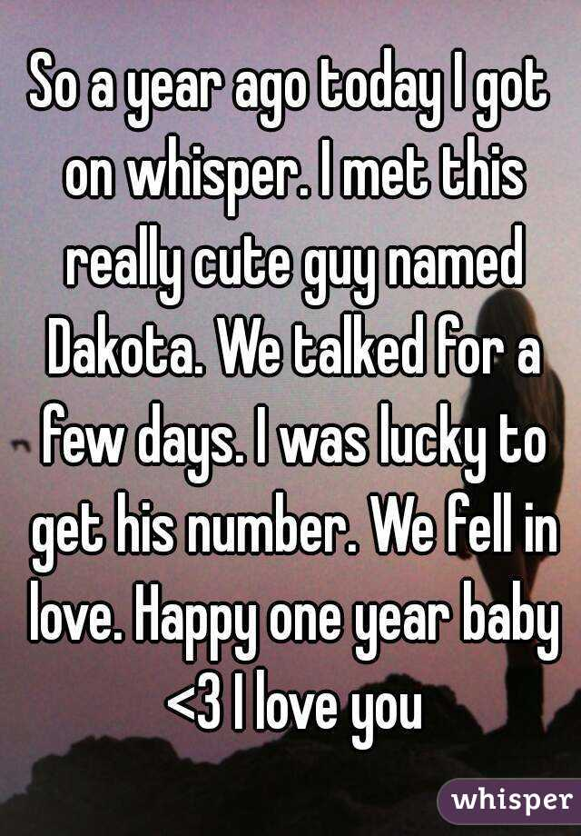 So a year ago today I got on whisper. I met this really ...
