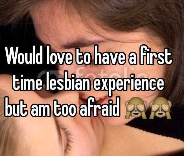 Would Love To Have A First Time Lesbian Experience But Am Too Afraid  F0 9f 99 88 F0 9f 99 88