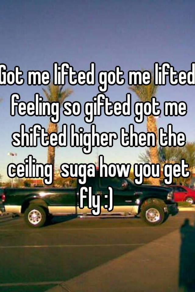 Nice Lifted Gifted Higher Than The Ceiling Www Gradschoolfairs Com
