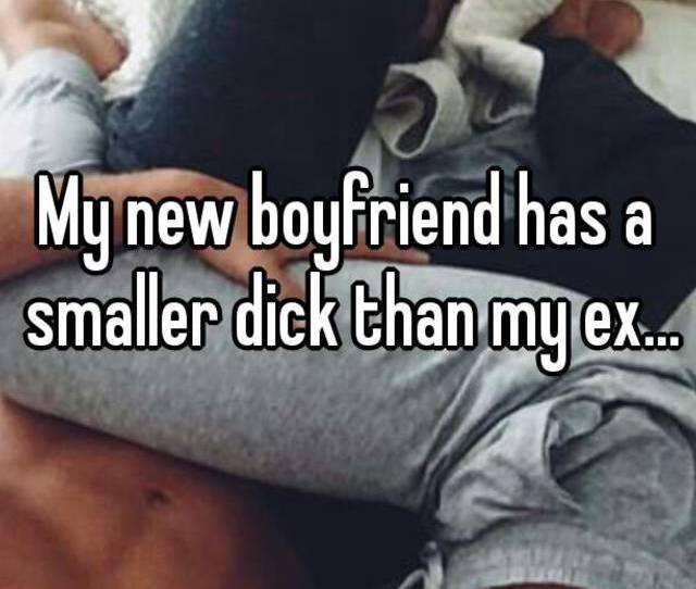 My New Boyfriend Has A Smaller Dick Than My Ex
