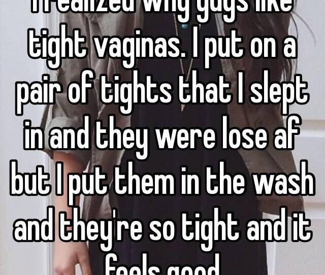 I Realized Why Guys Like Tight Vaginas I Put On A Pair Of Tights That I