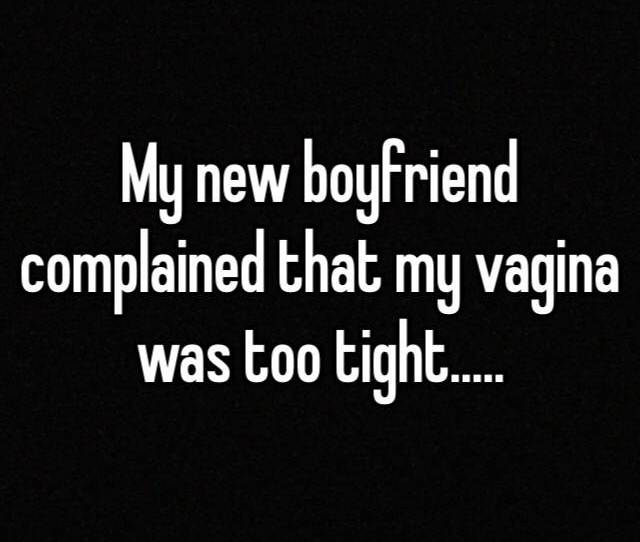 My New Boyfriend Complained That My Vagina Was Too Tight