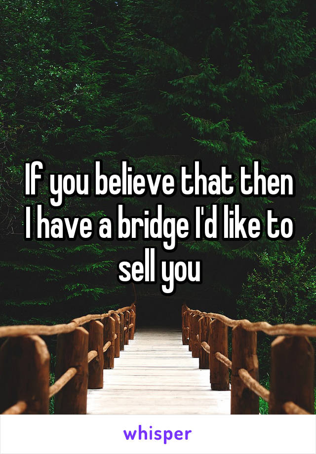 Image result for bridge to sell you