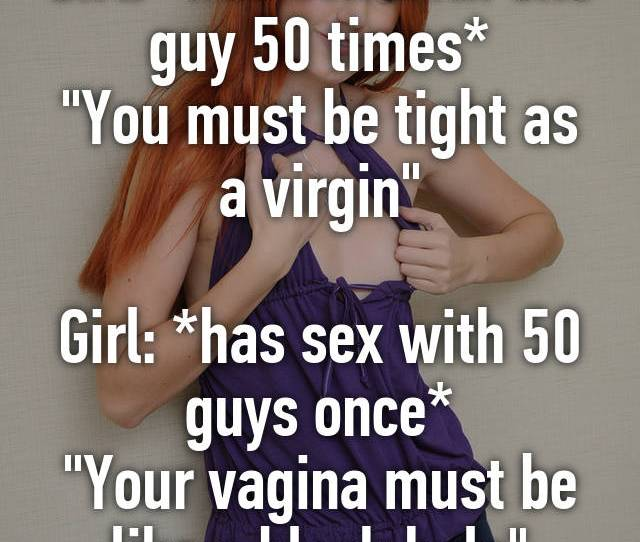 Girl Has Sex With One Guy 50 Times You Must Be Tight As A