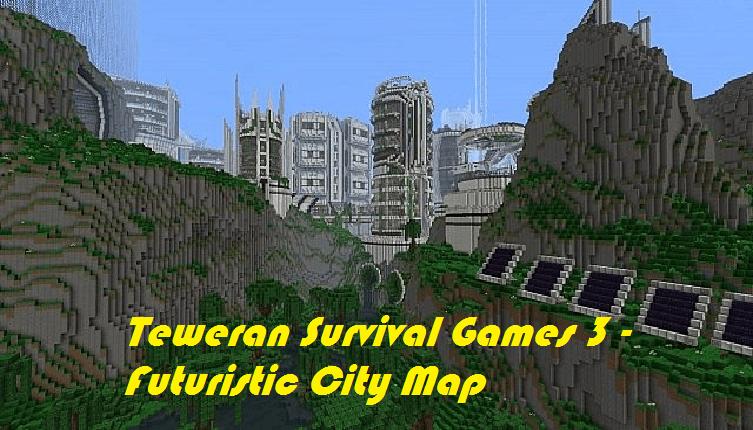 Download Teweran Survival Games 3 - Futuristic City Map