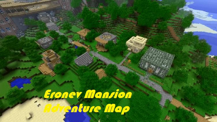 Download Eronev Mansion Adventure Map