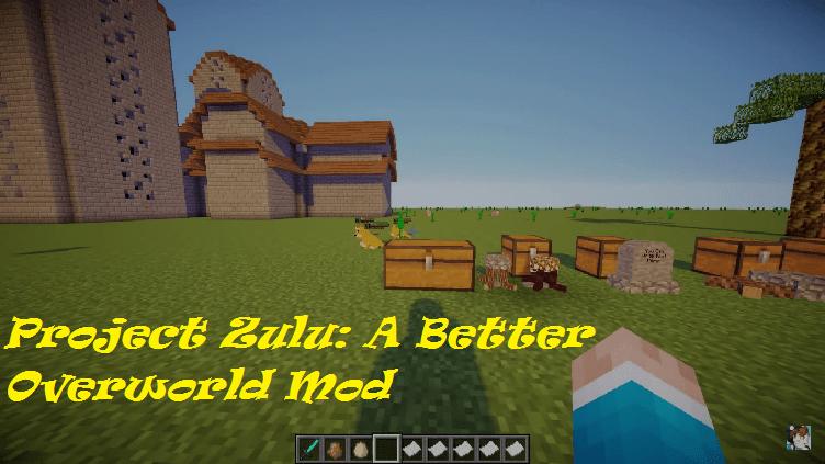 Project Zulu: A Better Overworld Mod
