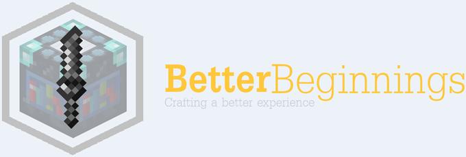 Better Beginnings Mod 1.11.2|1.10.2|1.8