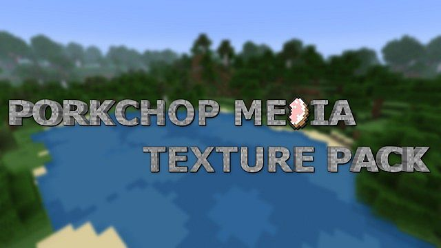 Porkchop media texture pack