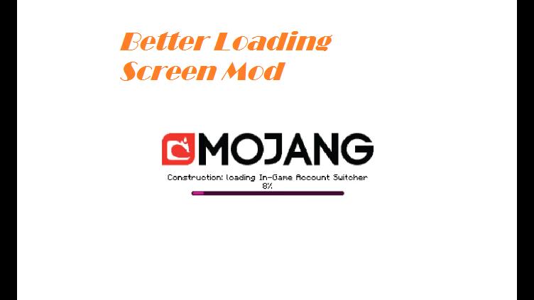 Better Loading Screen Mod