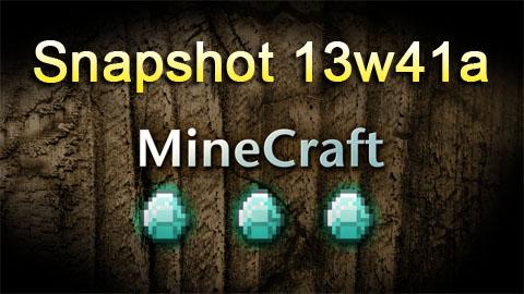 Minecraft 1.7: Snapshot 13w41a