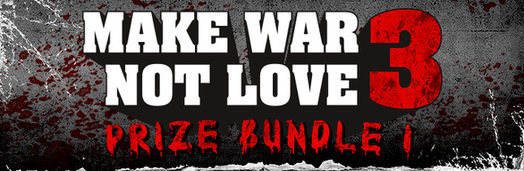 Make War Not Love 3 - Prize 1 (no cost)