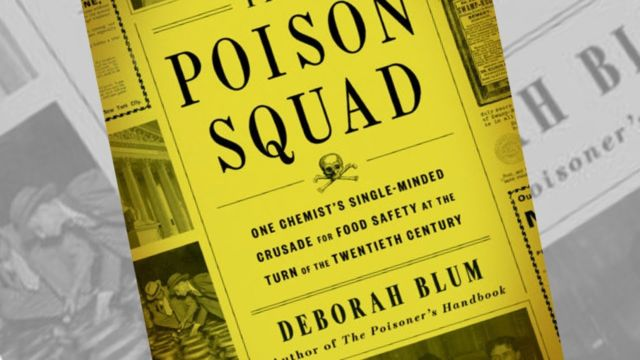 <em>The Poison Squad</em> brings to life a forgotten period in the US when unregulated food could sicken and kill you.