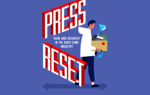 Press Reset: Ruin and Recovery in the Video Game Industry product image
