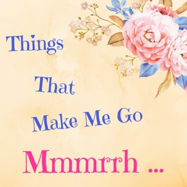 Things that make me go mmmrrh ... | Geralyn Corcillo | A Slice of Orange