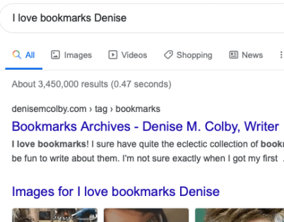Screen shot of search with the words I love Bookmarks Denise to find Bookmark blog post