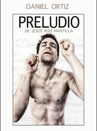 "DANIEL ORTIZ lleva al Teatro ""Preludio"""